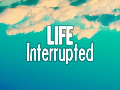 lifeinterrupted_slide-420x315