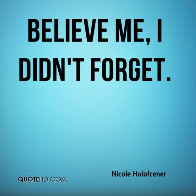 nicole-holofcener-quote-believe-me-i-didnt-forget